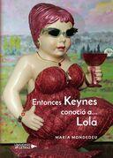 Entonces Keynes conoció a   Lola