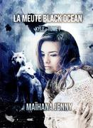 LA MEUTE BLACK OCEAN - TOME 1