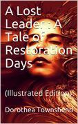 A Lost Leader / A Tale of Restoration Days