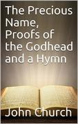 The Precious Name, Proofs of the Godhead and a Hymn