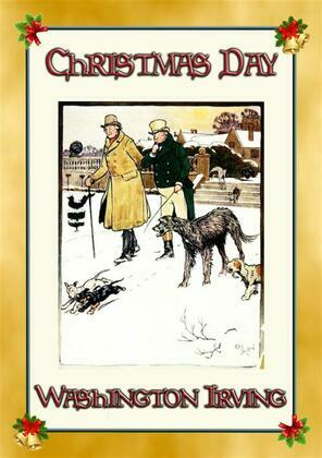 CHRISTMAS DAY - an illustrated extract from The Sketch Book of Geoffrey Crayon, Gent.