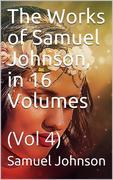 The Works of Samuel Johnson, in Sixteen Volumes. Volume 04