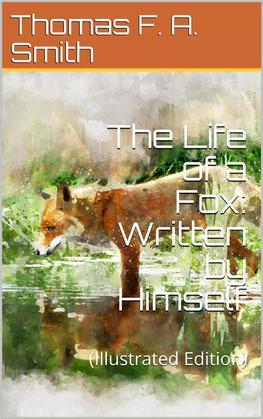 The Life of a Fox / Written by Himself