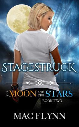Stagestruck: The Moon and the Stars, Book 2 (Werewolf Shifter Romance)