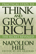 Practical Steps to Think and Grow Rich – The Secret Revealed