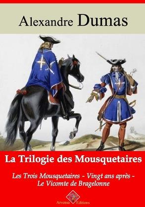 Trilogie des mousquetaires : les trois mousquetaires, Vingt ans après, le vicomte de Bragelonne | Edition intégrale et augmentée