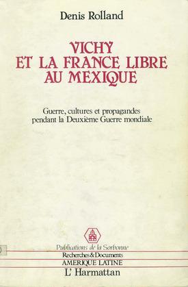 Vichy et la France libre au Mexique