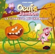 Oeuf & Jambon: La citrouille qui chatouille