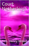 Court Netherleigh / A Novel