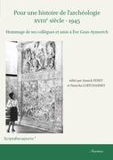 Pour une histoire de l'archéologie xviiie siècle - 1945