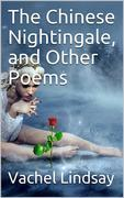 The Chinese Nightingale, and Other Poems