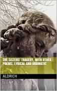 The Sisters' Tragedy, with Other Poems, Lyrical and Dramatic