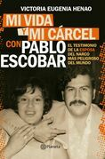 Mi vida y mi cárcel con Pablo Escobar (Edición mexicana)