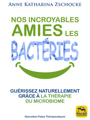 Nos incroyables amies les bactéries