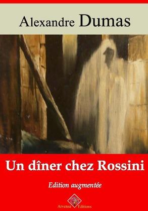 Un Dîner chez Rossini   Edition intégrale et augmentée