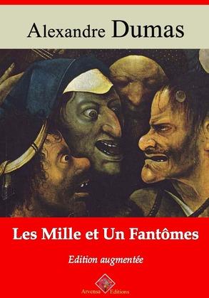 Les Mille et un Fantômes   Edition intégrale et augmentée