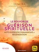 Le pouvoir de guérison spirituelle (sans méditation guidée - no audio)