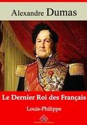 Le dernier Roi des Français (Louis-Philippe) | Edition intégrale et augmentée