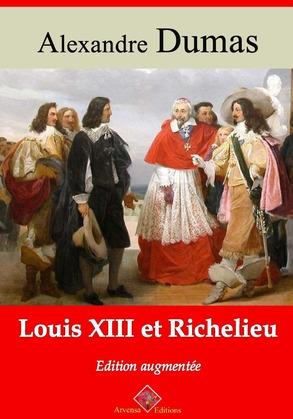 Louis XIII et Richelieu | Edition intégrale et augmentée