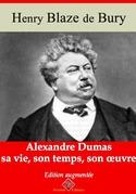 Alexandre Dumas : sa vie, son temps, son oeuvre   Edition intégrale et augmentée