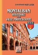 Montauban histoire d'une ville protestante