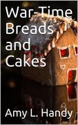 War-Time Breads and Cakes