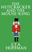 Nutcracker and the Mouse-King, The The