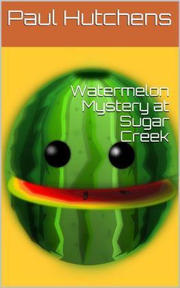 Watermelon Mystery at Sugar Creek