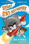 Space Cat-astrophe: My FANGtastically Evil Vampire Pet