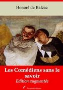 Les Comédiens sans le savoir   Edition intégrale et augmentée