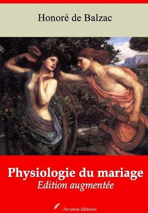 Physiologie du mariage | Edition intégrale et augmentée
