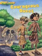 Courageous Quest (Gospel Time Trekkers #5)