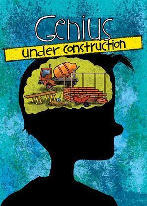 Genius Under Construction