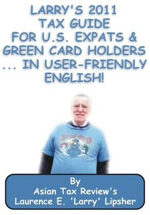 Larry's 2011 Tax Guide for U.S. Expats & Green Card Holders....in User-Friendly English!