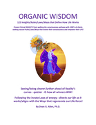 Organic Wisdom: 123 Insights/Rules/Laws/Ways that Define How Life Works
