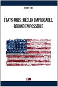 ÉTATS-UNIS :  Déclin improbable, rebond impossible