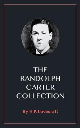 The Randolph Carter Collection