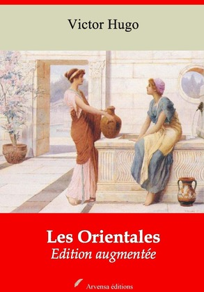 Les Orientales | Edition intégrale et augmentée