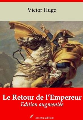 Le Retour de l'Empereur | Edition intégrale et augmentée