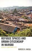 Refugee Spaces and Urban Citizenship in Nairobi