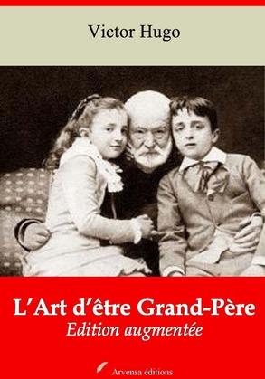 L'Art d'être Grand 'Père | Edition intégrale et augmentée
