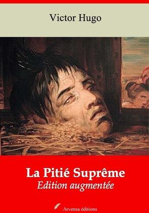 La Pitié Suprême   Edition intégrale et augmentée