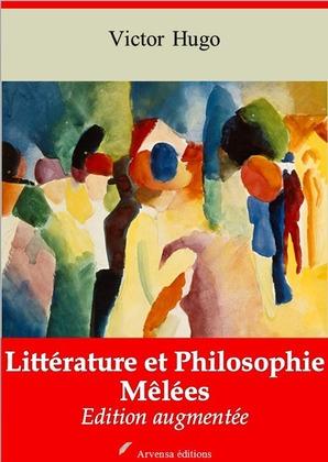 Littérature Et Philosophie Mêlées   Edition intégrale et augmentée