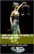 Court Life in China: The Capital, Its Officials and People