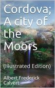 Cordova; A city of the Moors