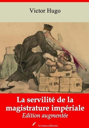 La Servilité de la magistrature impériale | Edition intégrale et augmentée