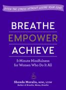 Breathe, Empower, Achieve