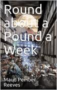 Round about a Pound a Week