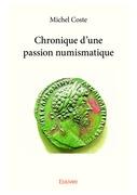 Chronique d'une passion numismatique