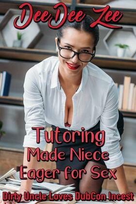 Tutoring Made Niece Eager for Sex: Dirty Uncle Loves DubCon Incest